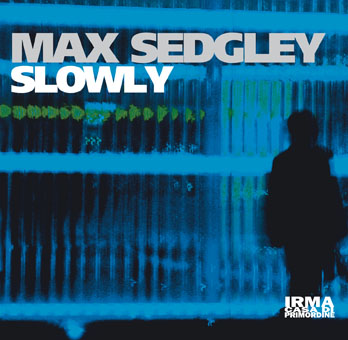 Max Sedgley - Slowly