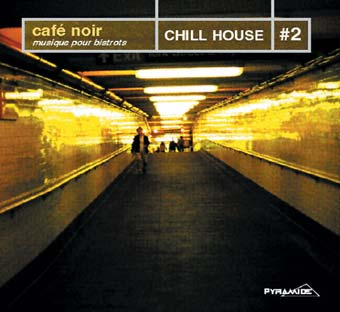 Cafè Noir: Chill House #2