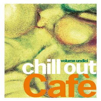 Chill Out Cafe' volume undici