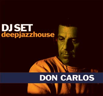 DJ Set Deepjazzhouse: Don Carlos