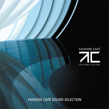 Fashion Cafe' Sound Selection