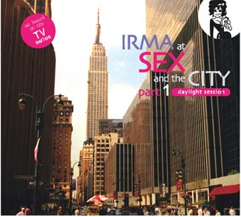 Irma at Sex and the City part 1