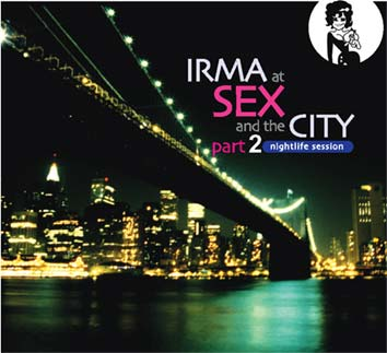Irma at Sex and the City Part 2